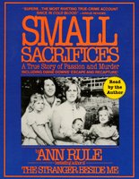 Small Sacrifices - Ann Rule