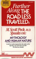 Further Along the Road Less Traveled: Mythology and Human Nature - M. Scott Peck