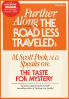 Further Along the Road Less Traveled: the Taste for Mystery - M. Scott Peck