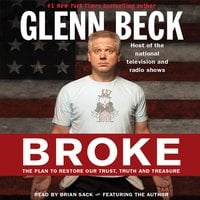 Broke: The Plan to Restore Our Trust, Truth and Treasure - Glenn Beck,Kevin Balfe