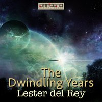 The Dwindling Years - Lester del Rey
