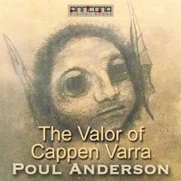The Valor of Cappen Varra - Poul Anderson