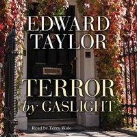 Terror by Gaslight - Edward Taylor