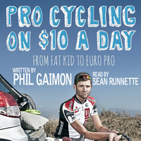 Pro Cycling on $10 a Day - From Fat Kid to Euro Pro - Phil Gaimon