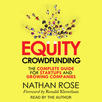 Equity Crowdfunding - The Complete Guide For Startups And Growing Companies - Nathan Rose
