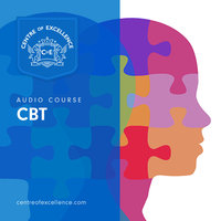 CBT Audio Course - Centre of Excellence