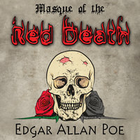 Masque of the Red Death - Edgar Allan Poe
