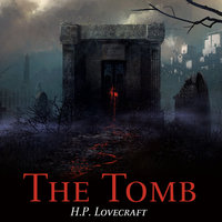 The Tomb - H.P. Lovecraft