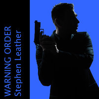Warning Order - Stephen Leather