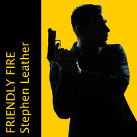 Friendly Fire - Stephen Leather