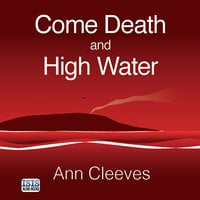 Come Death and High Water - Ann Cleeves