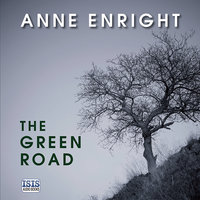 The Green Road - Anne Enright