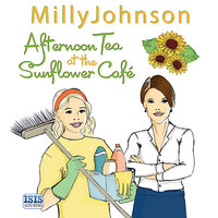 Afternoon Tea at the Sunflower Café - Milly Johnson