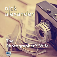 The Photographer's Wife - Nick Alexander