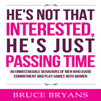 He's Not That Interested, He's Just Passing Time - Bruce Bryans