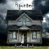 Haunted - Heather Beck