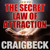 The Secret Law of Attraction - Ask, Believe, Receive - Craig Beck