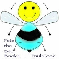 Pete the Bee Book 3 - Paul Cook