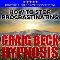 How to Stop Procrastinating - Hypnosis Downloads - Craig Beck