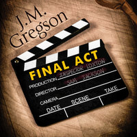 Final Act - J.M. Gregson