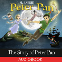 The Story of Peter Pan - J.M. Barrie