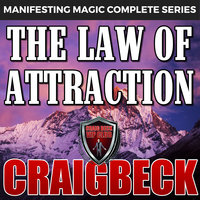 The Law of Attraction - The Secret to Manifesting Magic, Money and Love - Craig Beck