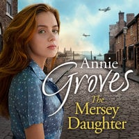 The Mersey Daughter - Annie Groves