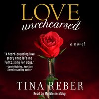 Love Unrehearsed - Tina Reber