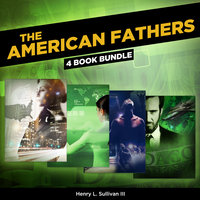 The American Fathers - 4 Book Bundle - Henry L. Sullivan III