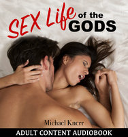 The Sex Life of the Gods - Michael Knerr