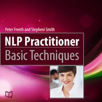 NLP Practitioner. Basic Techniques - Stepheni Smith,Peter Freeth