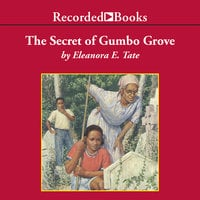The Secret of Gumbo Grove - Eleanora Tate