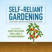 Self-Reliant Gardening - Liv Montgomery,Will Cook,Janet Williams