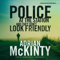 Police at the Station and They Don't Look Friendly - Adrian McKinty