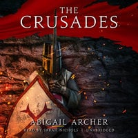 The Crusades - Abigail Archer