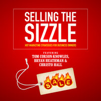 Selling the Sizzle - Bryan Heathman,Tom Corson-Knowles,Christo Hall,Franziska Iseli