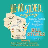 Hi-Ho Silver, Anyway - Bill Stokes