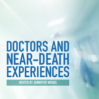 Doctors and Near-Death Experiences - Jenniffer Weigel