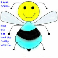Pete the Bee and the Chilly Weather - Paul Cook