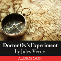 Doctor Ox's Experiment - Jules Verne