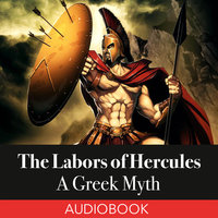 The Labors of Hercules - A Greek Myth - Unknown