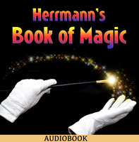 Herrmann's Book of Magic - Alexander Herrmann