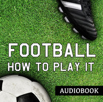Football and How to Play It - John Cameron
