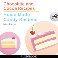 Chocolate and Cocoa Recipes and Home Made Candy Recipes - Miss Parloa
