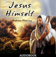 Jesus Himself - Andrew Murray