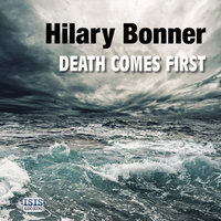 Death Comes First - Hilary Bonner