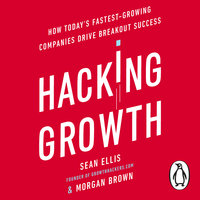Hacking Growth - Morgan Brown,Sean Ellis