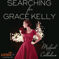 Searching for Grace Kelly - Michael Callahan