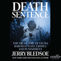 Death Sentence - The True Story of Velma Barfield's Life, Crimes, and Punishment - Jerry Bledsoe