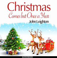 Christmas Comes but Once a Year - John Leighton
